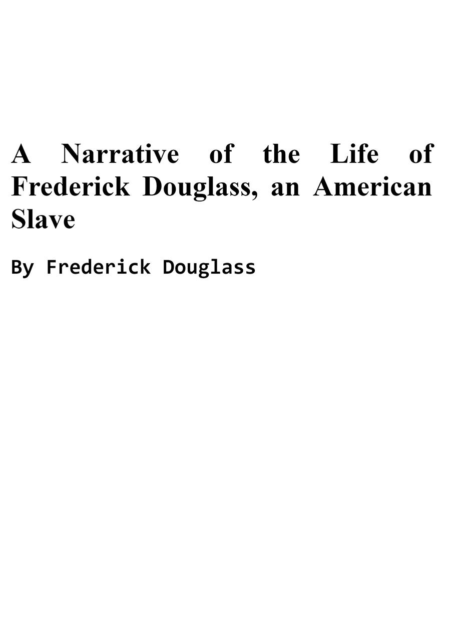 A Narrative of the Life of Frederick Douglass, an American Slave B1 - Frederick Douglass