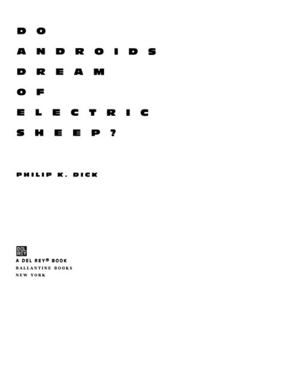 Do Androids Dream of Electric Sheep_ - Philip K. Dick