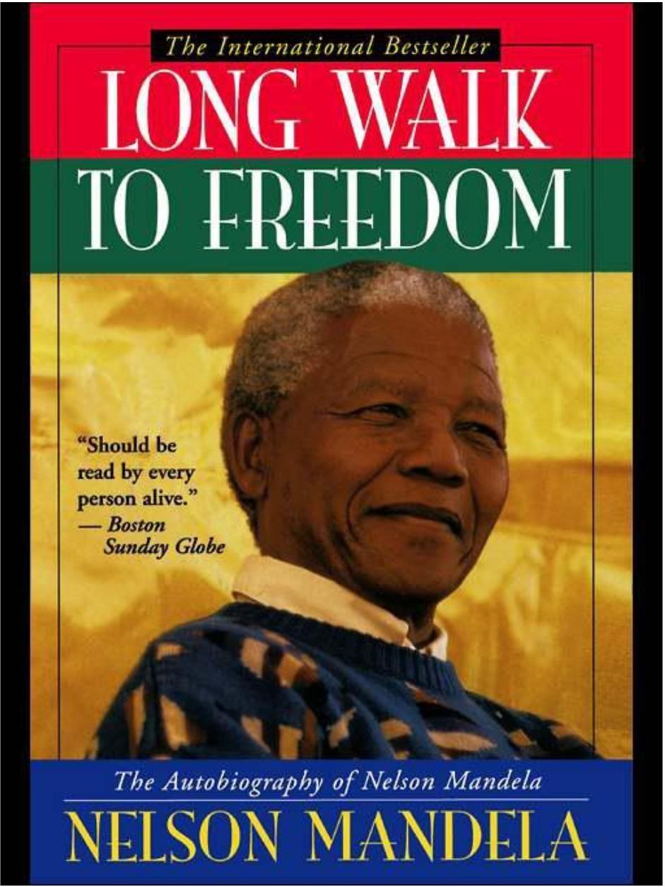 The Long Walk to Freedom - Nelson Mandela